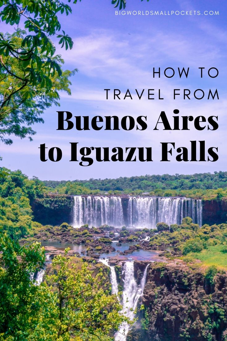 How to Travel from Buenos Aires to Iguazu Falls in Argentina