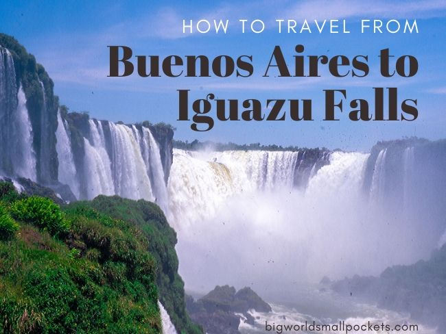 How to Travel from Buenos Aires to Iguazu Falls