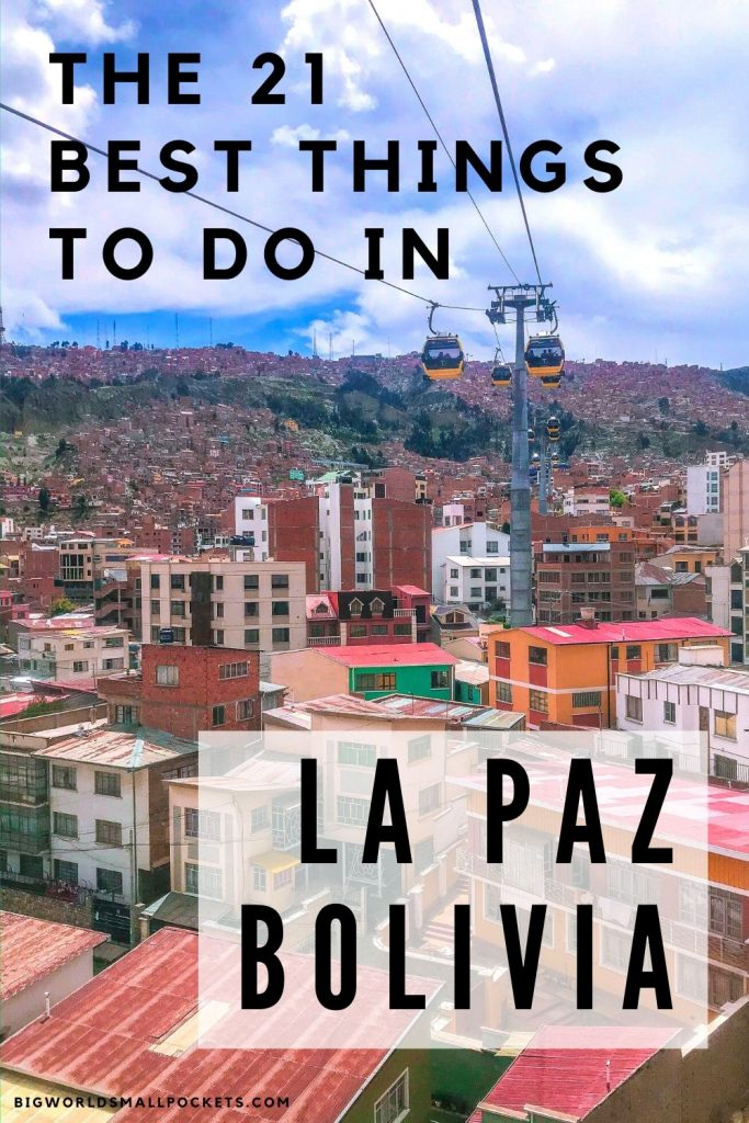 The 21 Best Things to Do in La Paz, Bolivia