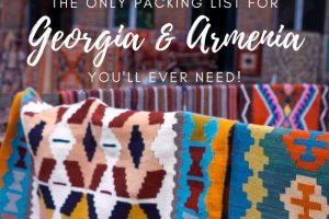 Only Packing List for Georgia & Armenia You Need!