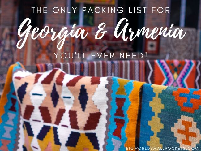 The Only Packing List for Georgia & Armenia You'll Ever Need!