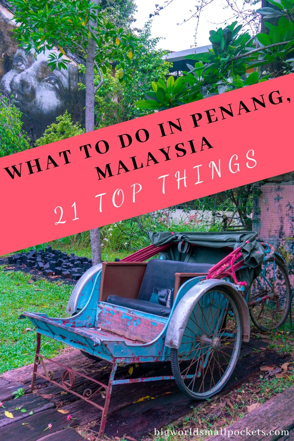 What To Do in Penang, Malaysia