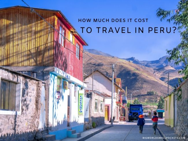 How Much Does It Cost to Travel in Peru?