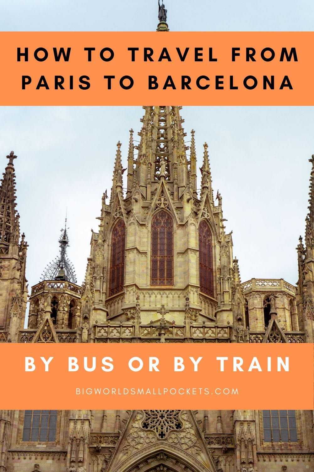 How to Travel from Paris to Barcelona By Train or By Bus