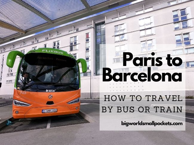 Paris to Barcelona By Bus or Train