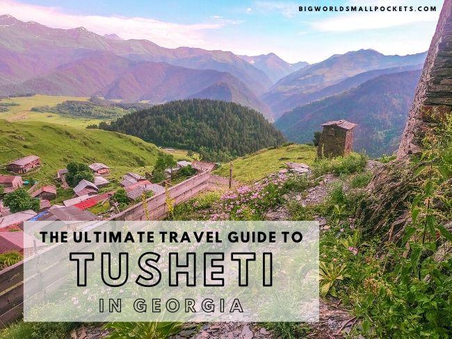 The Ultimate Travel Guide To Tusheti in Georgia
