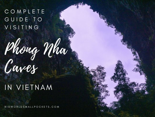 Complete Guide to Visiting in Phong Nha Caves in Vietnam