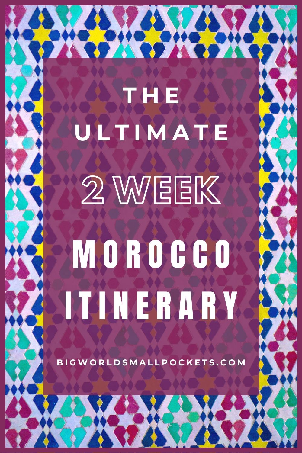 How To See the Best of Morocco in 2 Weeks