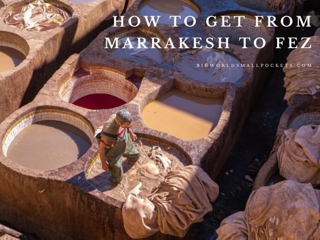 How to Get From Marrakesh to Fez