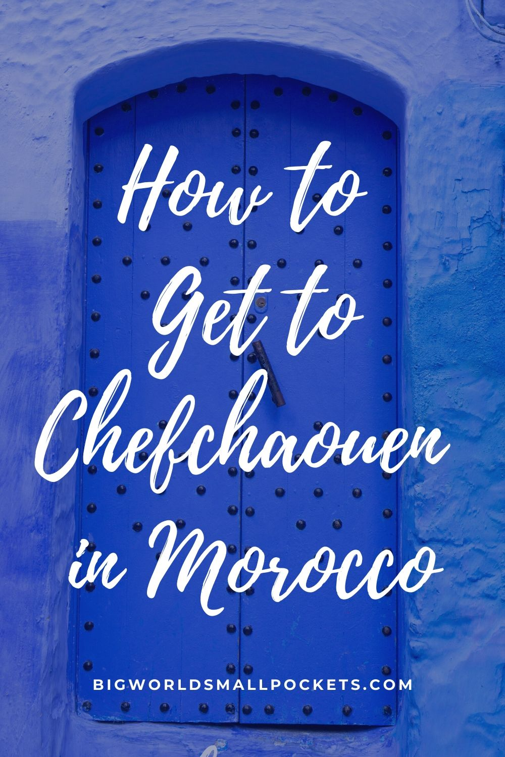 How to Get to Chefchaouen, the Blue Pearl of Morocco