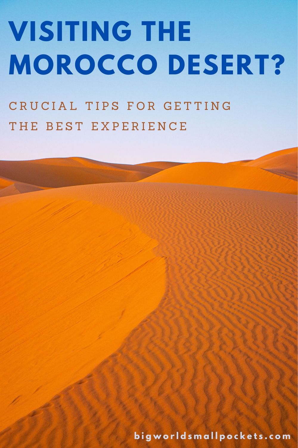 How to Have The Best Desert Crucial Experience in Morocco