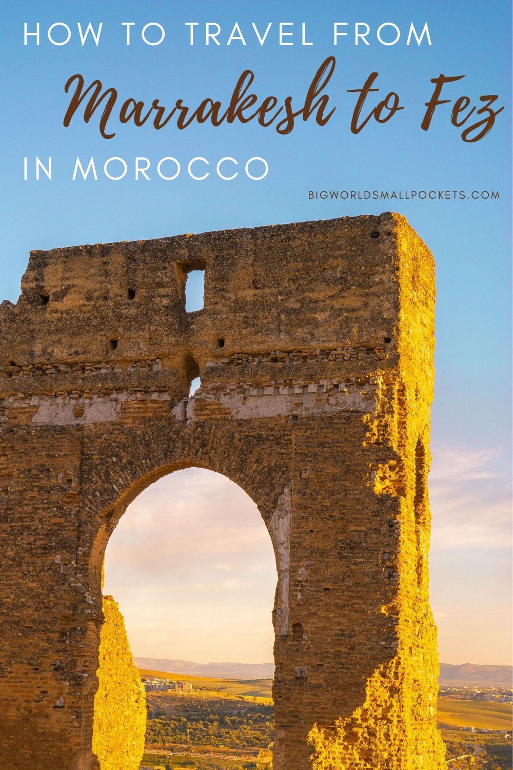 How to Travel From Marrakesh to Fez in Morocco