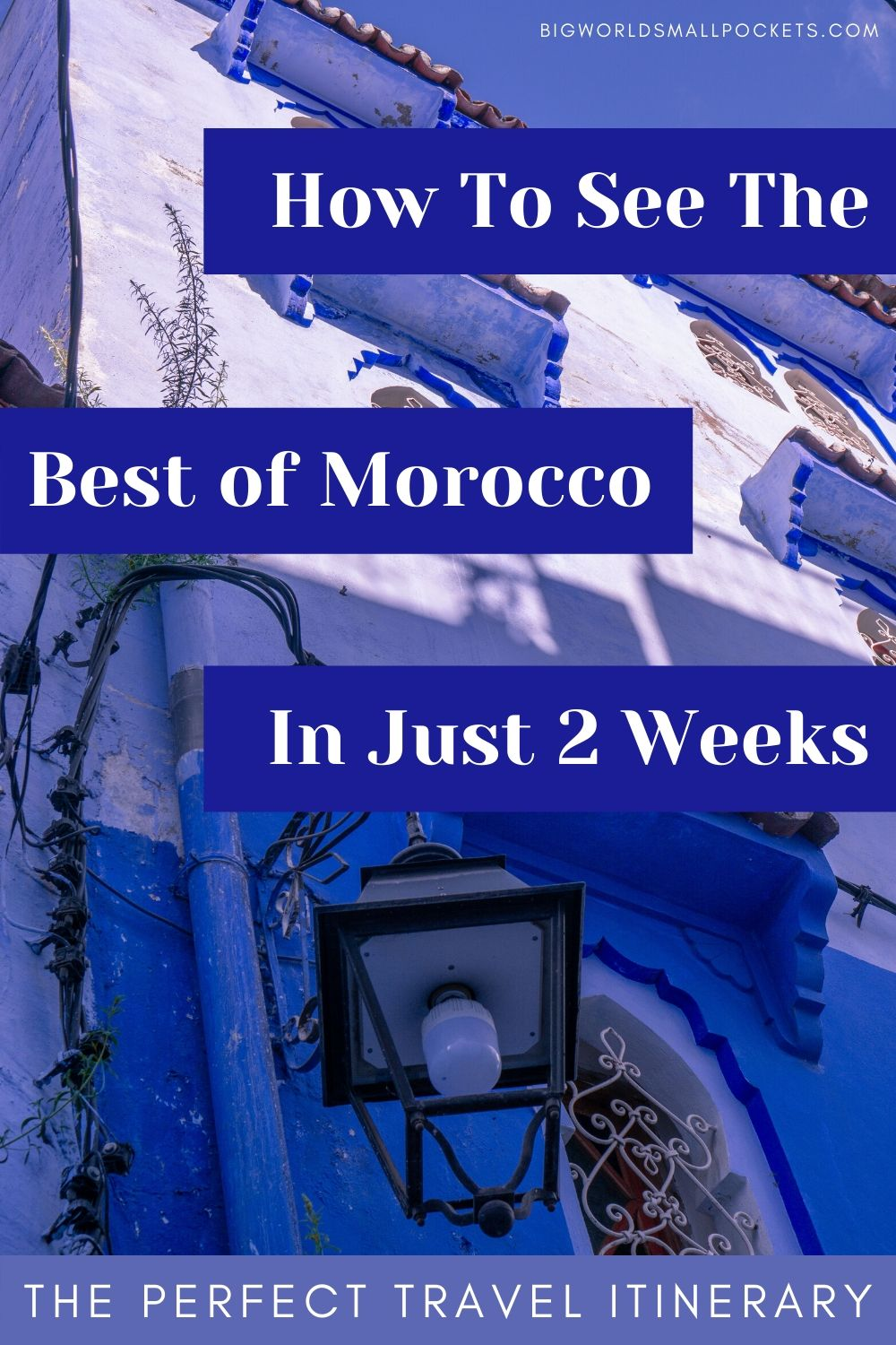 Perfect Morocco Travel Itinerary
