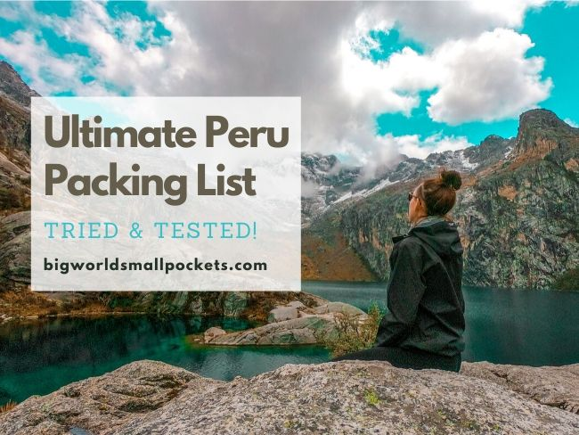 The Ultimate Peru Packing List - Tried & Tested!