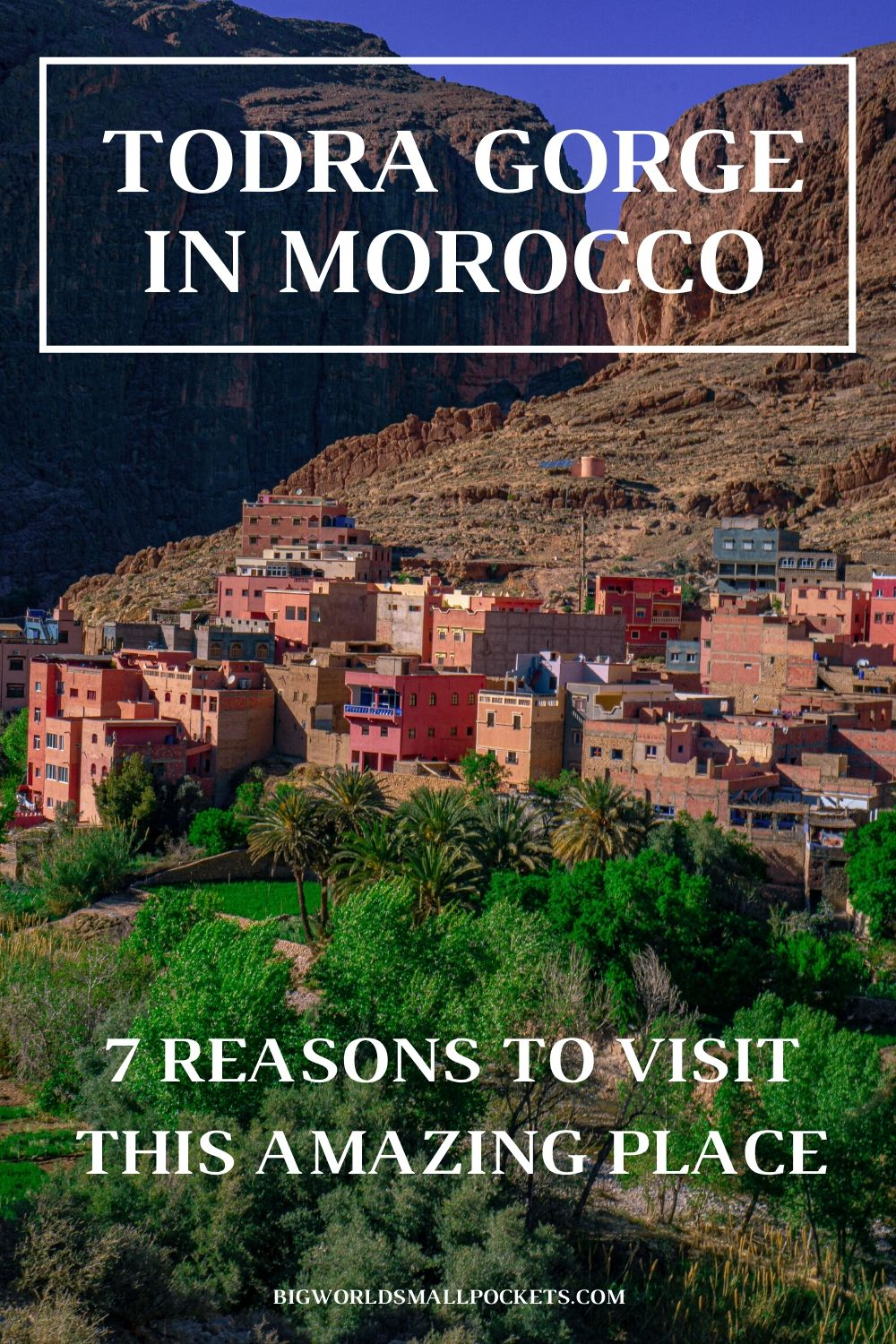 Todra Gorge in Morocco - 7 Reasons To Visit
