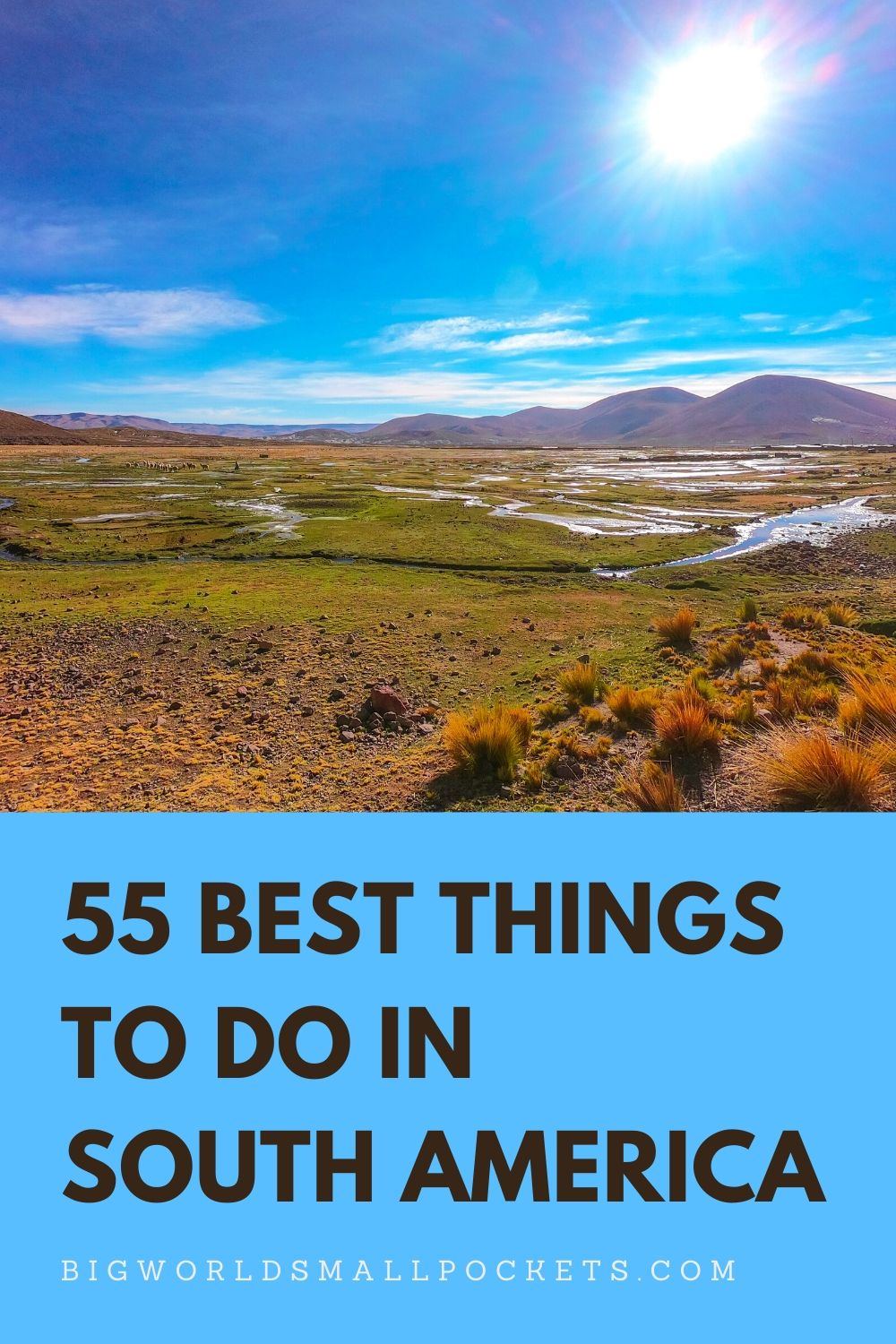 Ultimate List of the 55 Top Things To Do in South America