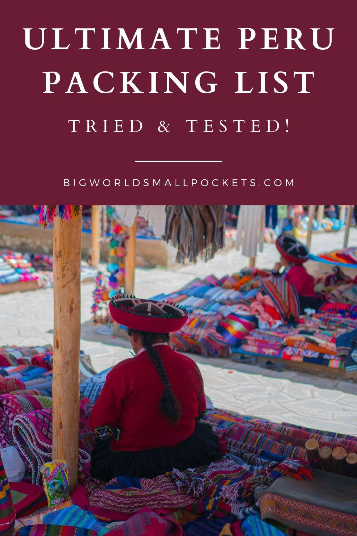 Ultimate Peru Packing List - Tried & Teste