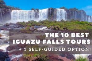 10 Best Iguazu Falls Tours + 1 Self-Guided Option!