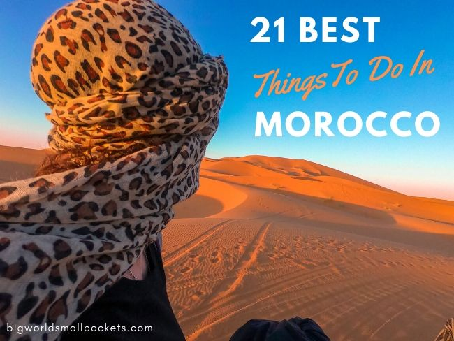 21 Best Things To Do in Morocco