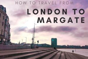 How To Get From London to Margate: Train, Bus & Car