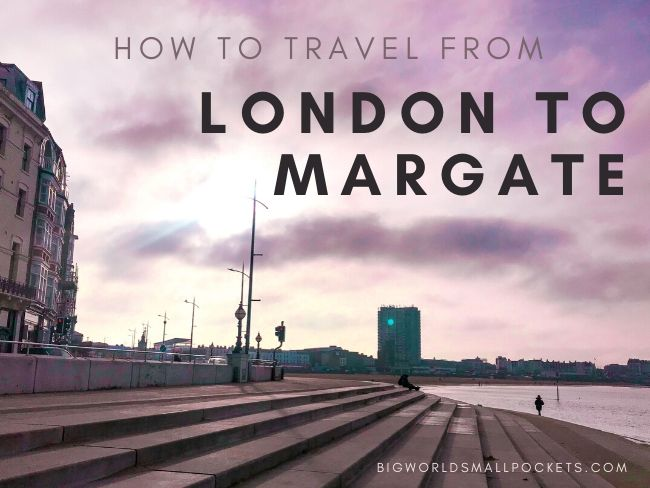 How to Travel from London to Margate