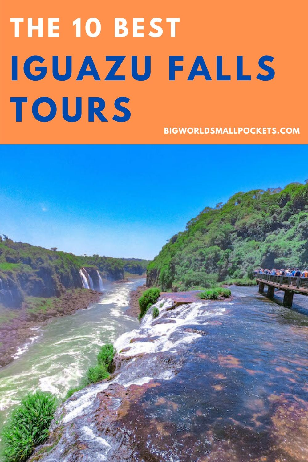 The 10 Best Iguazu Falls Tours + 1 Self-Guided Option for Budget Travellers