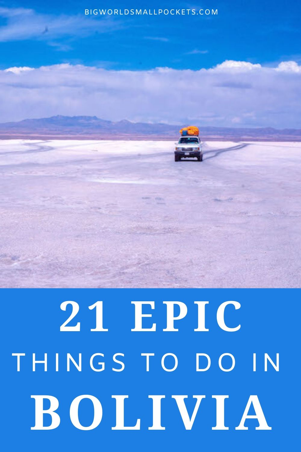 The 21 Best Things To Do When You Travel to Bolivia