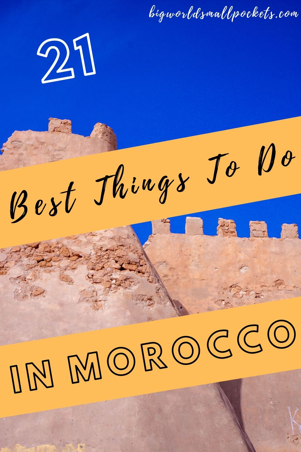 The Best 21 Things To Do in Morocco