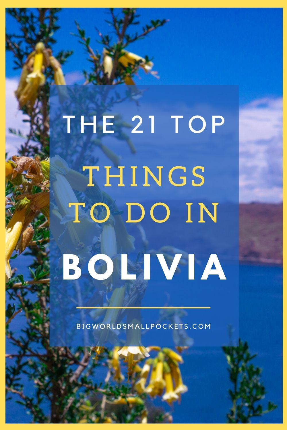 The Top 21 Things To Do When You Travel in Bolivia