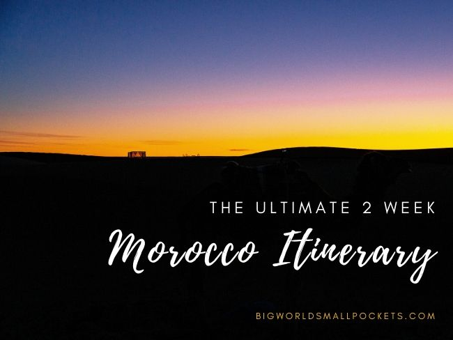 The Ultimate 2 Week Morocco Itinerary