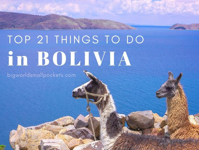 Top 21 Things To Do in Bolivia