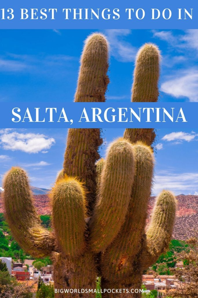 13 Best Things To Do in Salta, Argentina