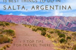 13 Best Things To Do in Salta, Argentina (+ Top 7 Travel Tips)