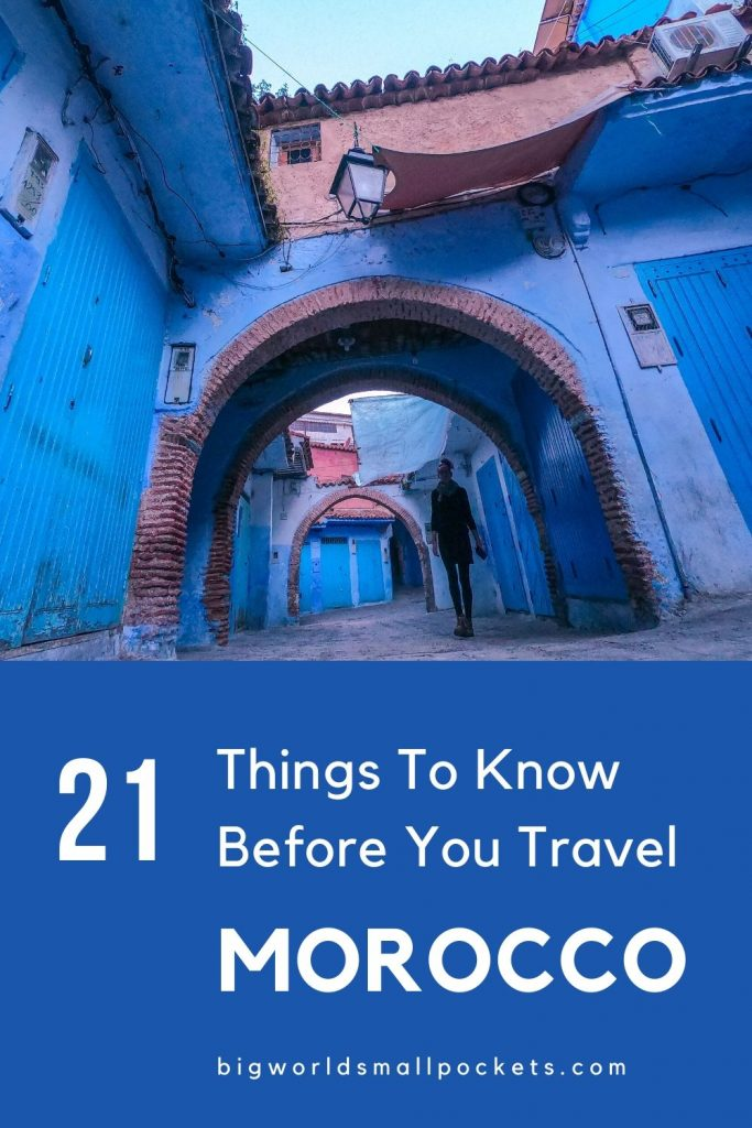21 Things To Know About Travel in Morocco