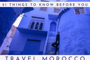 21 Things To Know Before You Travel Morocco