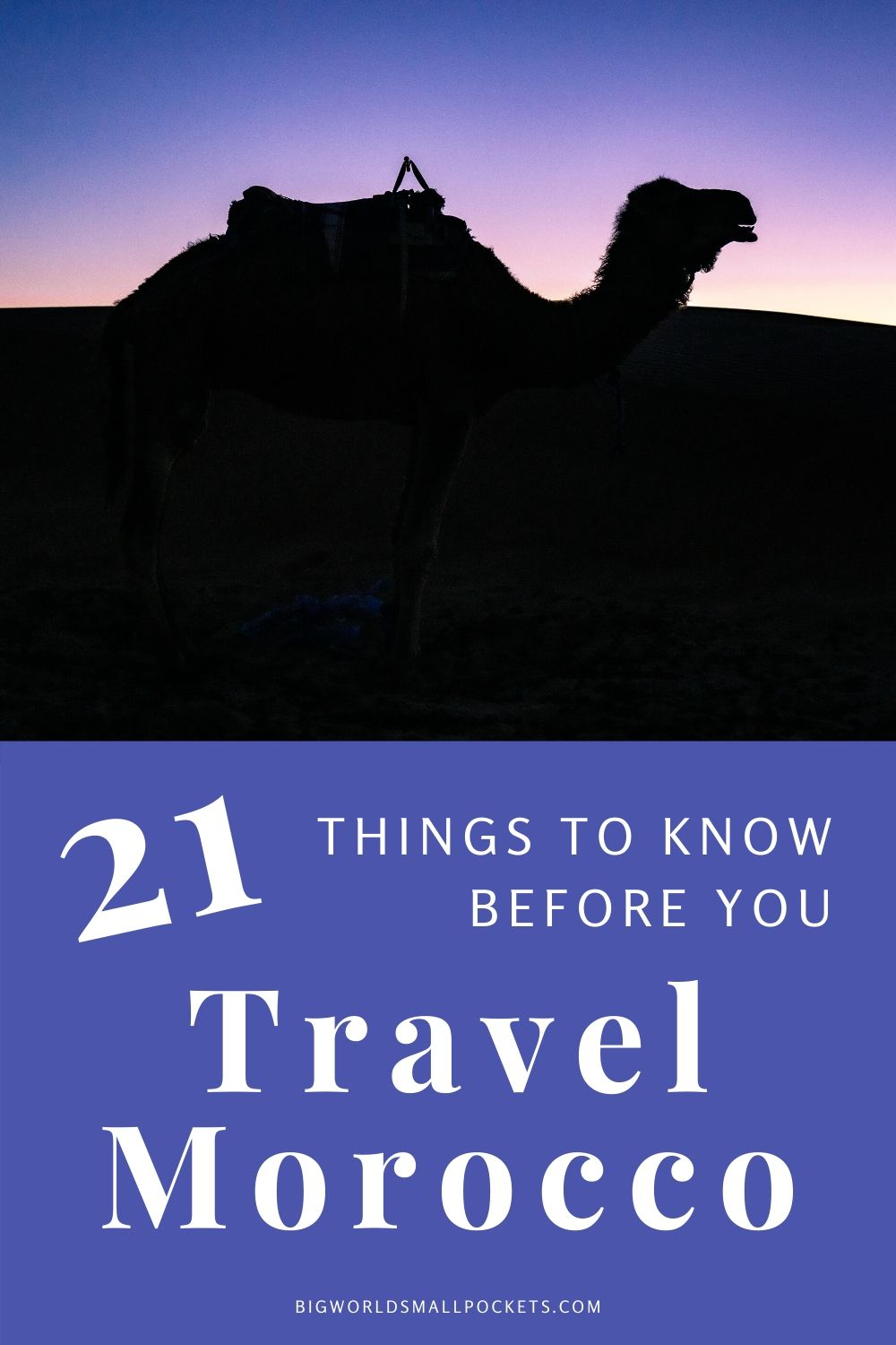 21 Top Things To Know Before You Plan a Trip to Morocco