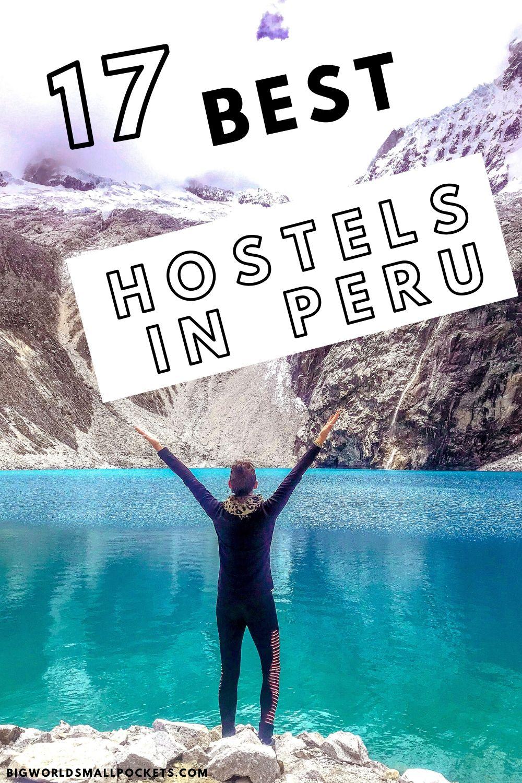 The 17 Best Backpacker Hostels in Peru
