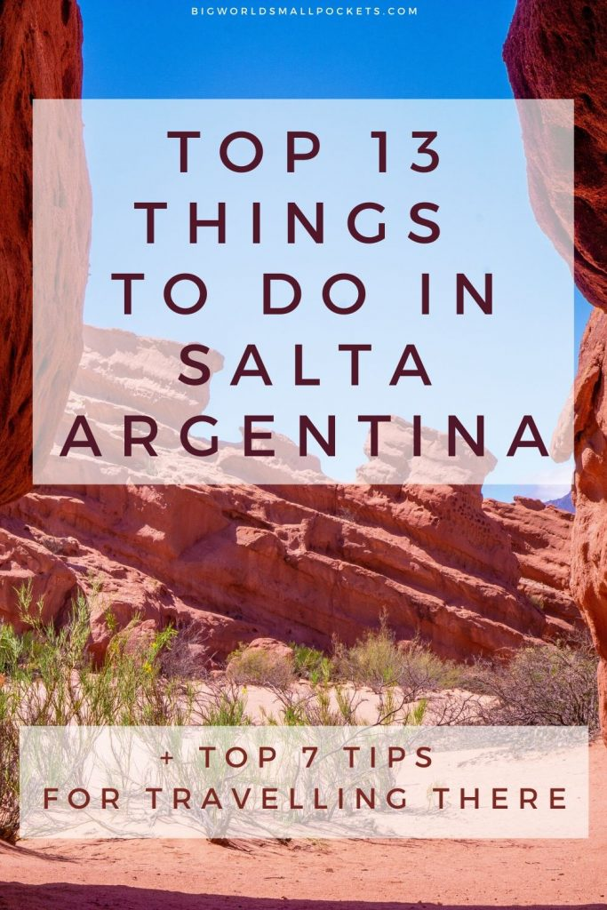 Top 13 Things To Do in Salta, Argentina (+ Top 7 Tips For Travel There)