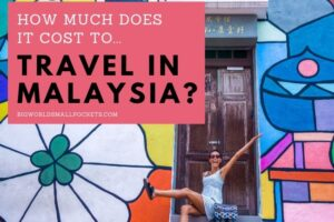Malaysia Travel Budget: How Much Does a Trip Here Cost?
