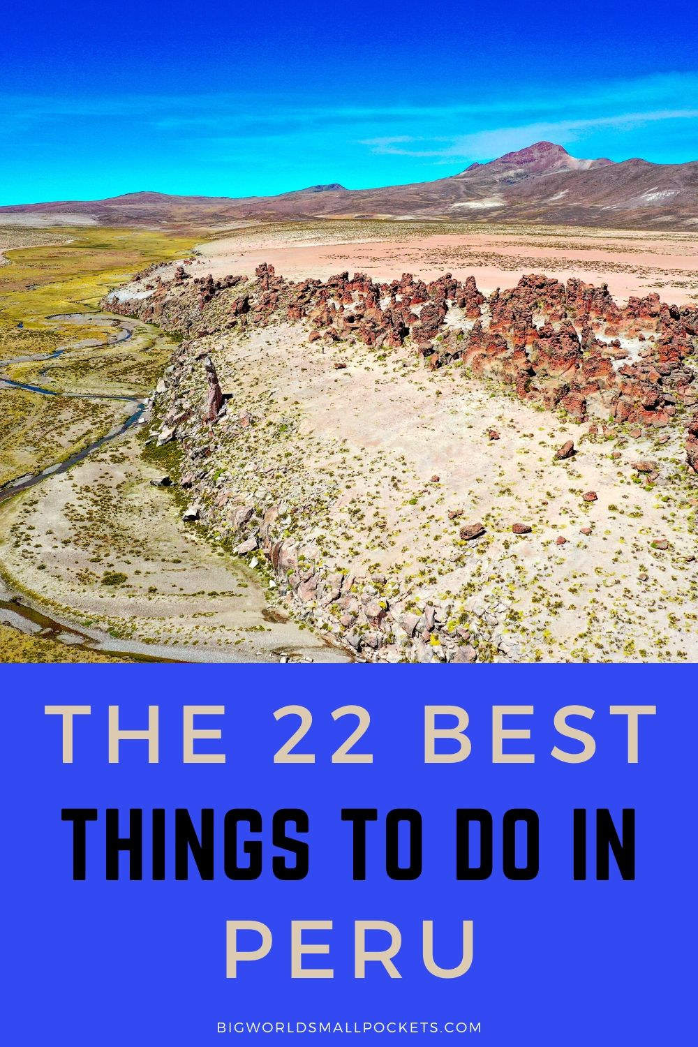 22 Best Things To Do in Peru, South America