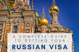 Getting Your Visa to Russia from the UK : Complete Guide