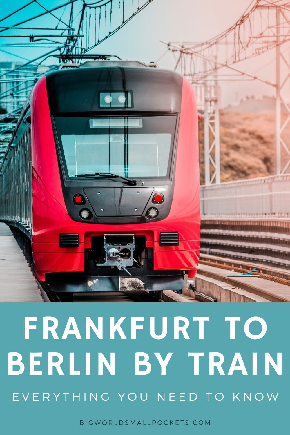 Frankfurt to Berlin by Train - Everything You Need to Know