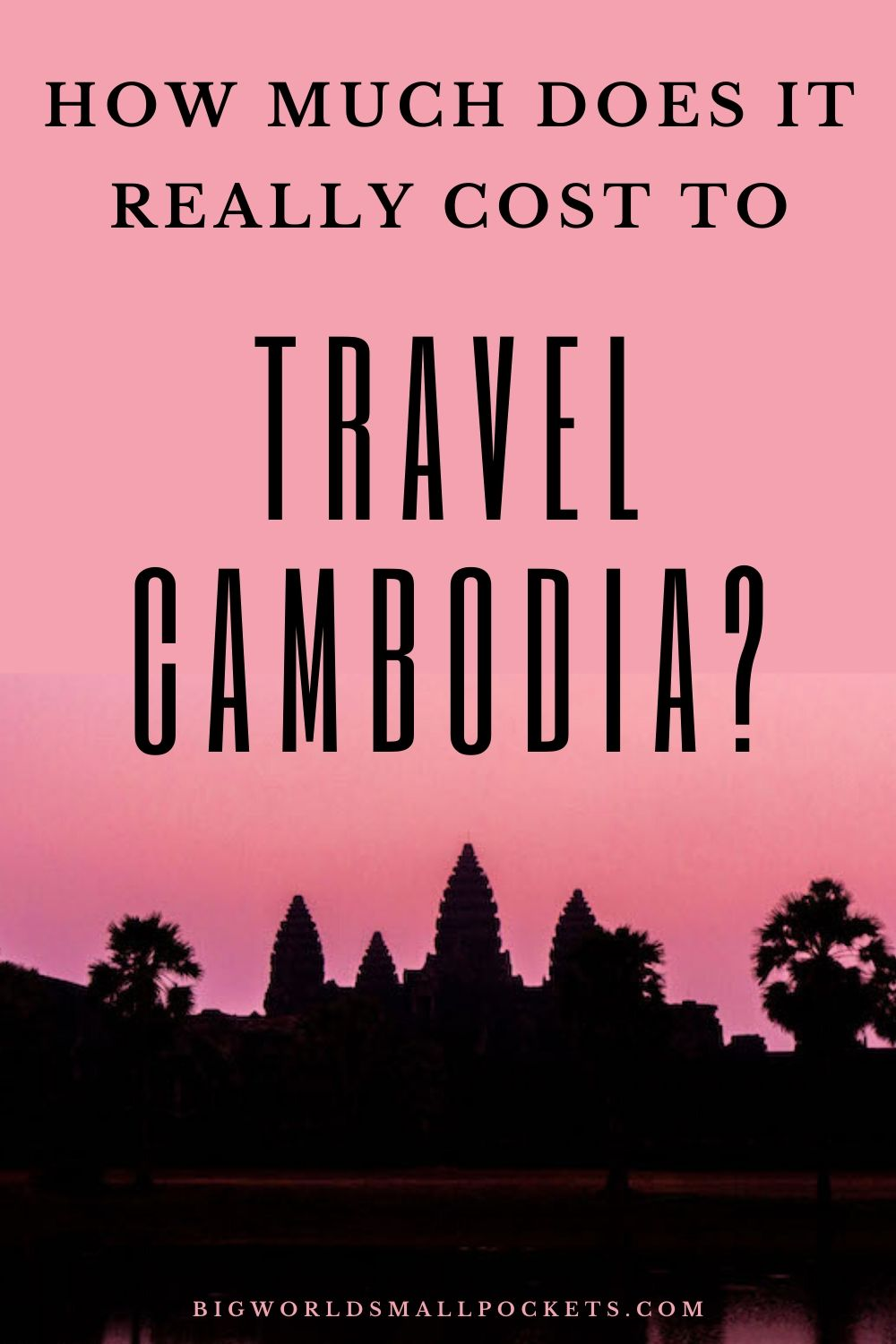 How Much Does It Really Cost to Travel in Cambodia?