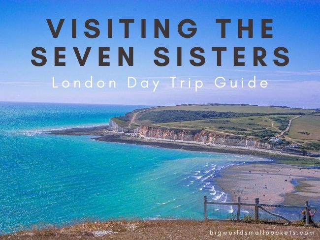 Visiting the Seven Sisters - London Day Trip Guide