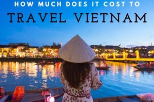 How Much Does a Trip to Vietnam Cost?