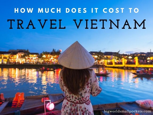 How Much Does It Cost to Travel in Vietnam