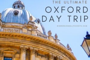 Epic Oxford Day Trip Guide: Only 1 You Need!
