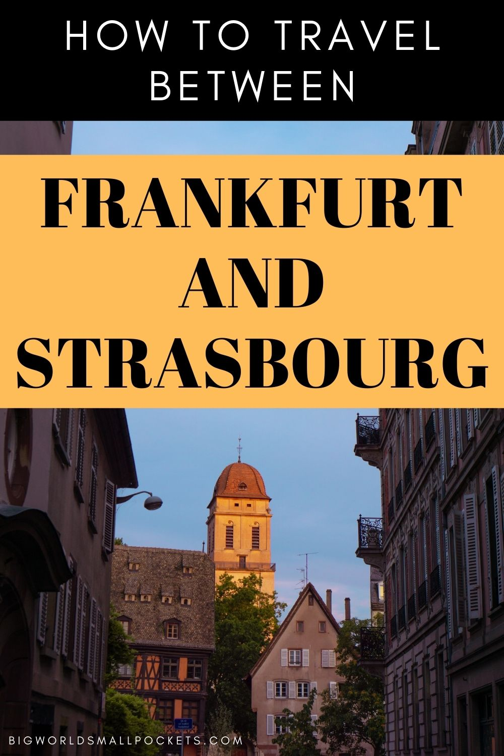 How to Travel Between Frankfurt in Germany and Strasbourg in France