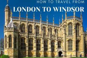 London to Windsor: How to Travel Between them