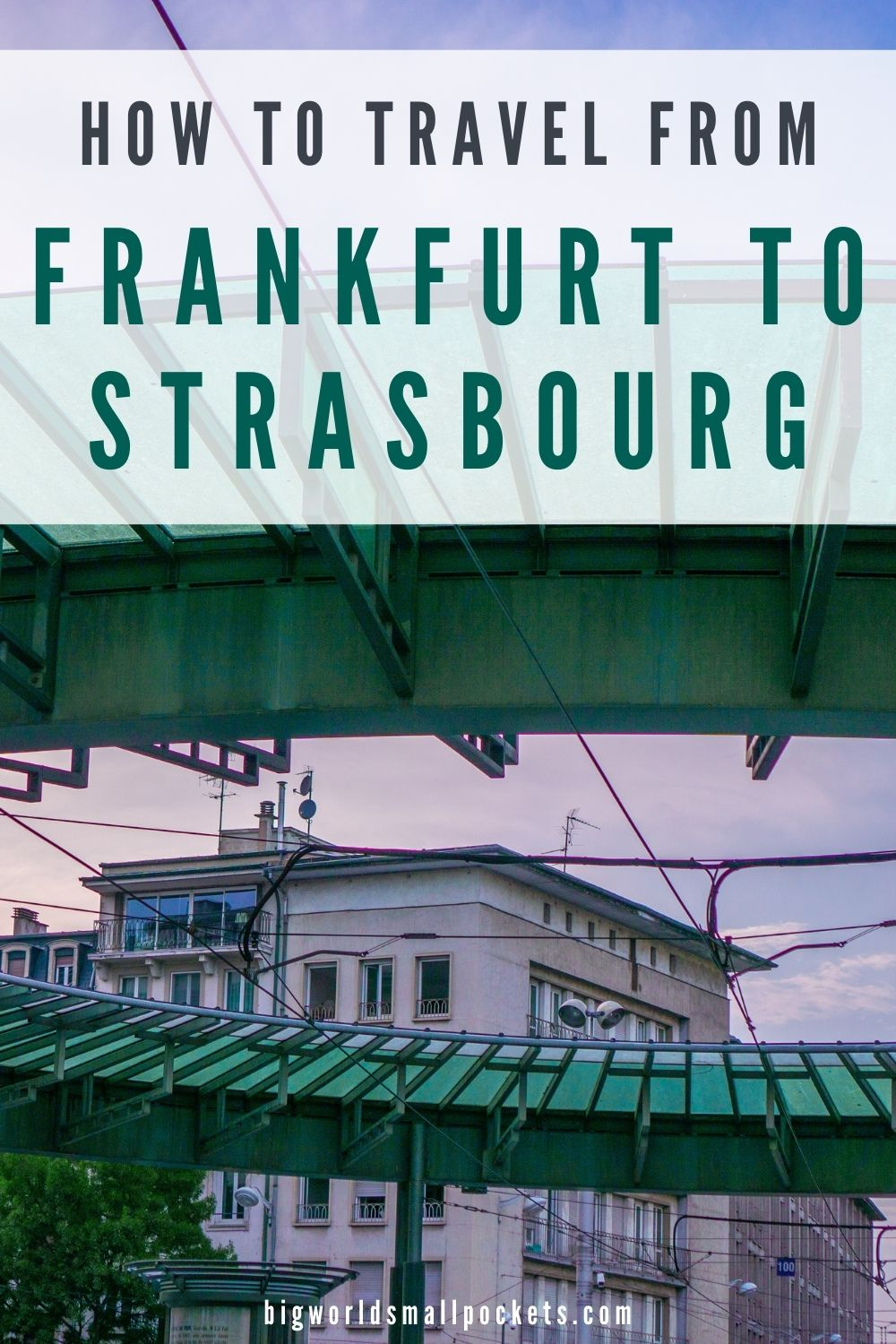 How to Travel from Frankfurt to Strasbourg